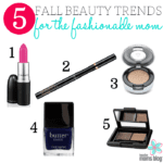 5 Fall Beauty Trends for the Fashionable Mom