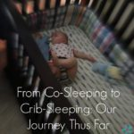 From Co-Sleeping to Crib-Sleeping :: Our Journey Thus Far