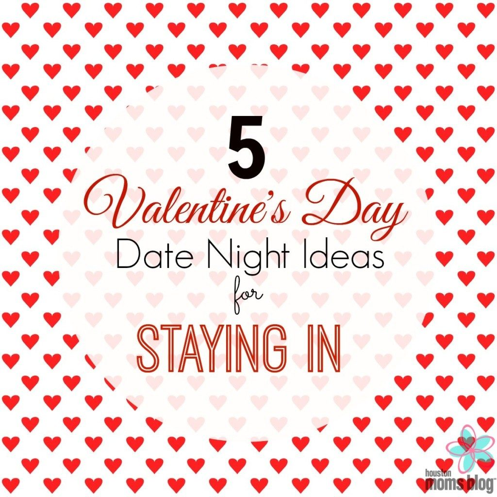 5 Valentine\'s Day Date Night Ideas For Staying In