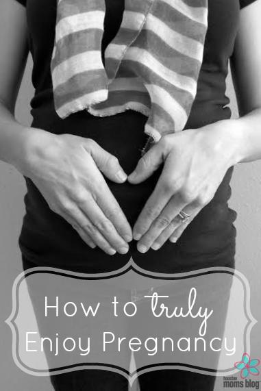 How to Truly Enjoy Pregnancy