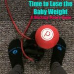 Fitness Friday :: Time to Lose the Baby Weight