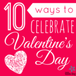 Ten Ways to Celebrate Valentine's Day