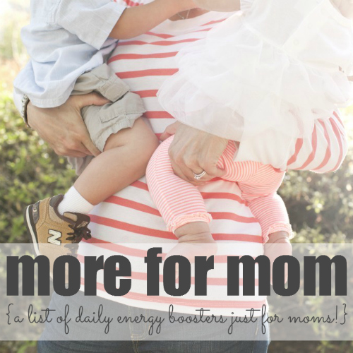 More for Mom List