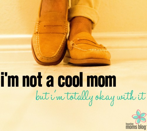 I'm Not a Cool Mom