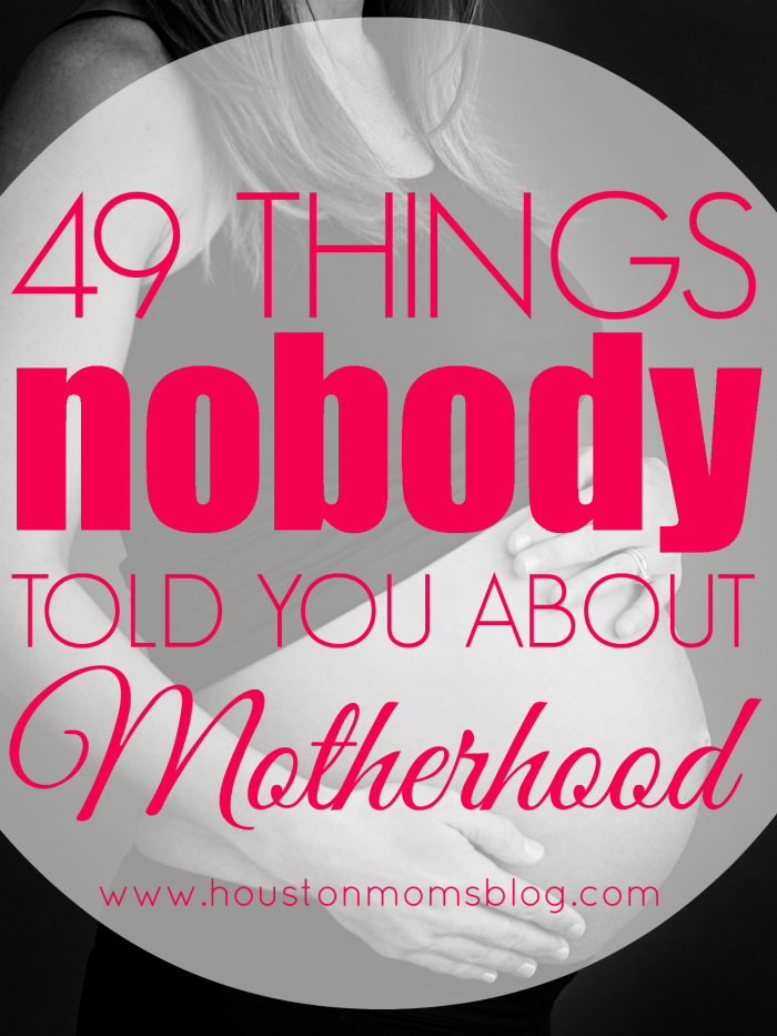 49 Things Nobody Told You About Motherhood