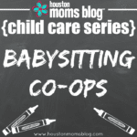 Starting a Babysitting Co-Op {Child Care Series}