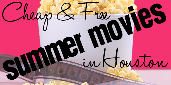 Cheap & Free Summer Movies in Houston