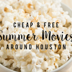Cheap & Free Summer Movies Around Houston! | Houston Moms Blog