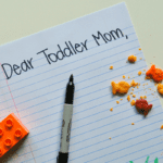 An Open Letter to Toddler Moms