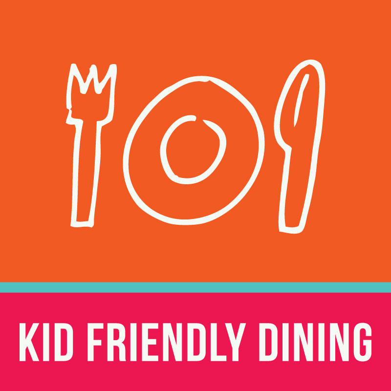 Kid Friendly Dining