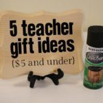 5 Teacher Gift Ideas {$5 and under}