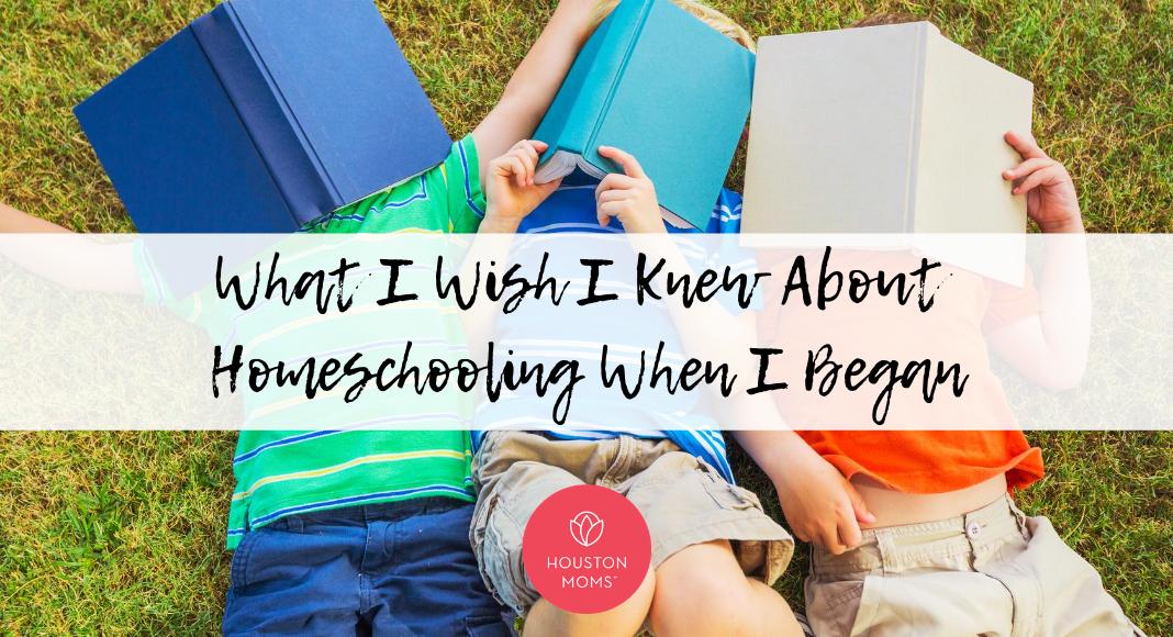 "Houston Moms ""What I Wish I Knew About Homeschooling When I Began"" #houstonmoms #houstonmomsblog #momsaroundhouston"