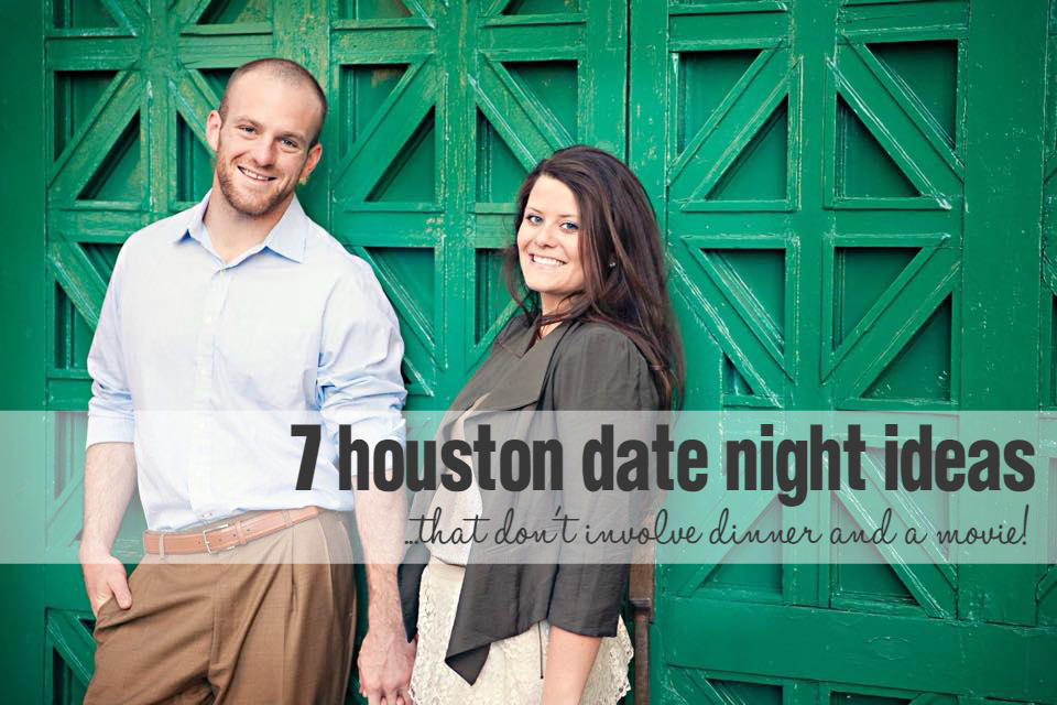Dating ideas in houston