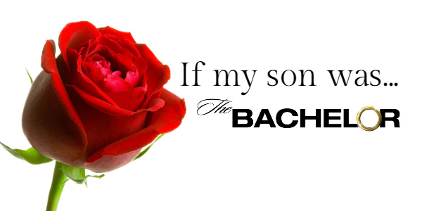 If My Son Was The Bachelor