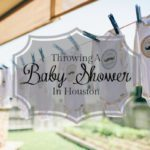 Throwing a Baby Shower in Houston