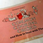 Common Cooking Crises {Lessons from Grandma}