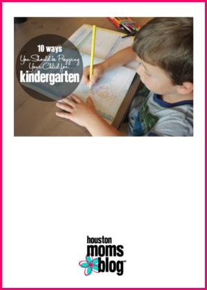 "Houston Moms Blog ""10 Ways You Should Be Preparing Your Children for Kindergarten"" #houstonmomsblog #momsaroundhouston #backtoschooltips"