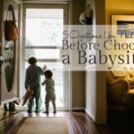 5 Questions You Need to Ask Before Choosing a Babysitter