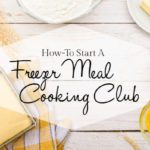 How-To Start a Freezer Meal Cooking Club