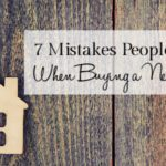 7 Mistakes People Make When Buying a New Home