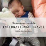 The Survivor's Guide to International Travel with an Infant