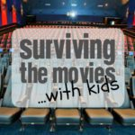 Surviving the Movies with Kids {Our Top 5 Tips!}