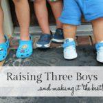 "4 Ways to Make Raising Three Boys ""The Best"""