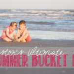 The Ultimate Houston Summer Bucket List 2015