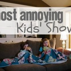 Annoying Kids Shows