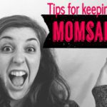 Tips for Keeping Your Momsanity