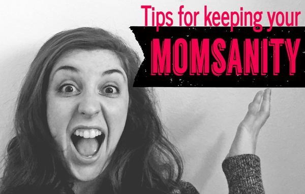 Momsanity Tips