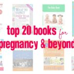 Top 20 Books for Pregnancy & Beyond