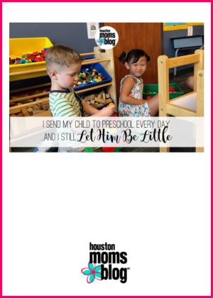 "Houston Moms Blog ""I Send My Child to Preschool Every Day and I Still Let Him Be Little"" #houstonmomsblog #momsaroundhouston #backtoschooltips"