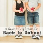 Top 10 Meals for Back to School