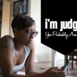 I'm Judgy.  You Probably Are Too.