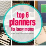 Top 6 Planners to Keep Any Mom Organized