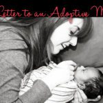 A Letter To an Adoptive Mama