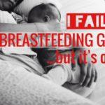 I Failed my Breastfeeding Goal…but it's okay