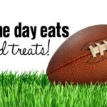 Game Day Treats and Eats