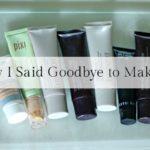 How I Said Goodbye to Makeup