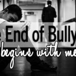 The End of Bullying Begins with Me