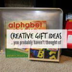 Creative Gift Ideas…you probably haven't thought of!