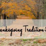 10 Thanksgiving Tradition Ideas