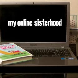 my online sisterhood