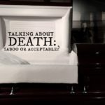 Talking To Your Kids About Death : Taboo or Acceptable?