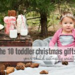 The 10 Toddler Christmas Gifts Your Child Actually Wants