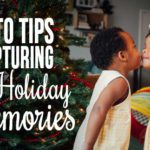 Photo Tips for Capturing Holiday Memories