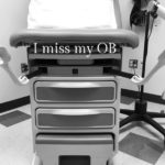 I Miss My OB