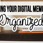 Getting Your Digital Memories Organized