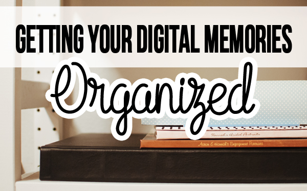 Getting Your Digital Memories Organized | Houston Moms Blog